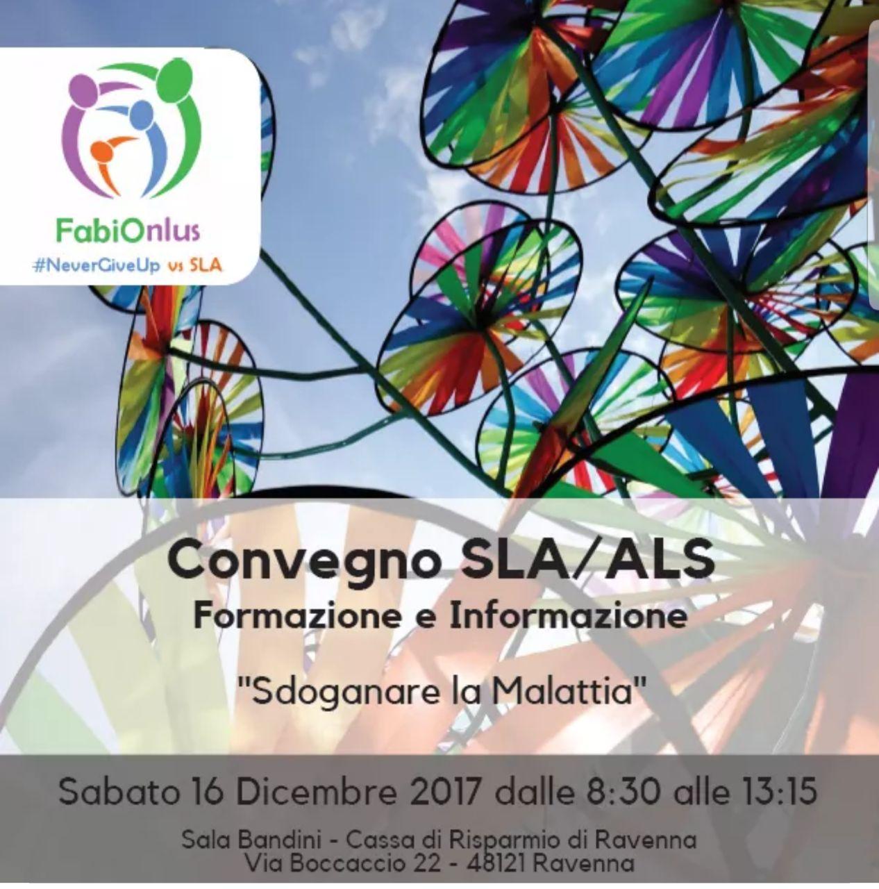 """Convegno sulla SLA """"Sdoganare la malattia"""", Ravenna il 16/12/2017"""